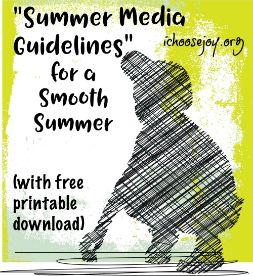 """Summer Media Guidelines"" for a Smooth Summer (with free printable download)"