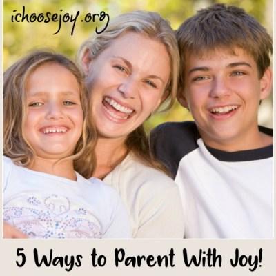 5 Ways to Parent With Joy