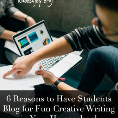 6 Reasons to Have Students Blog for Fun Creative Writing in Your Homeschool