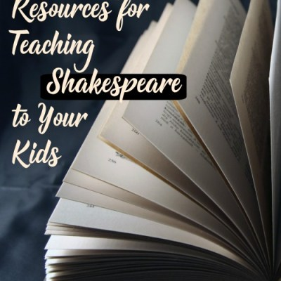 18 Amazing Resources for Teaching Shakespeare to Your Kids