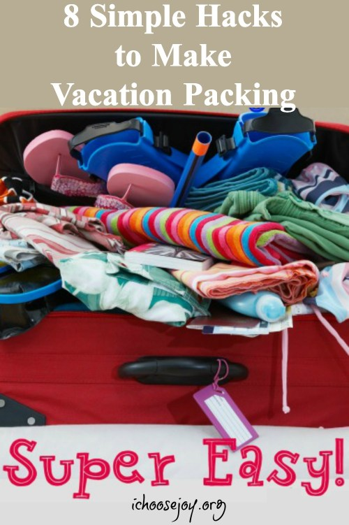 8 Simple Hacks to Make Vacation Packing Super Easy! #vacation #vacationwithkids #ichoosejoyblog