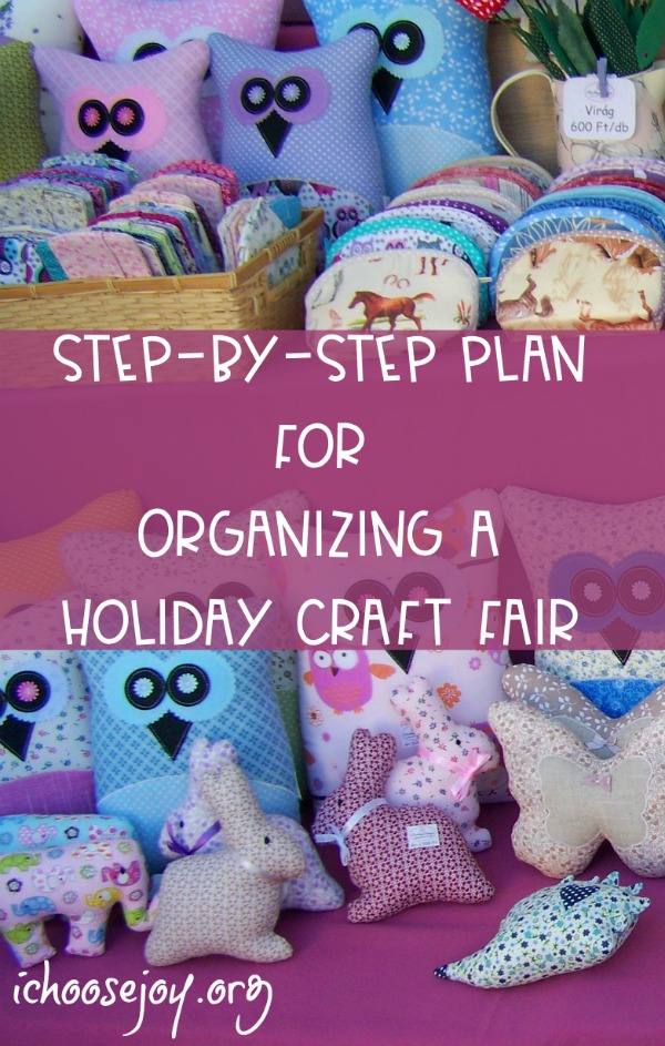 Step-By-Step Plan for Organizing a Holiday Craft Fair #holidaycraftfair #christmascraftfair #craftfair #ichoosejoyblog