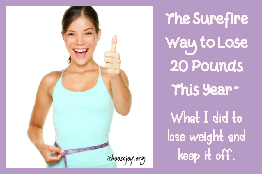 The Surefire Way to Lose 20 Pounds This Year~ What I did to lose weight and keep it off. #exercise #fitness #health #losingweight #weightloss #ichoosejoyblog