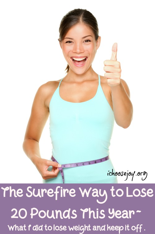 The Surefire Way to Lose 20 Pounds This Year_ how I lost weight and kept it off #weightloss #loseweight #exerciseprogram #ichoosejoyblog