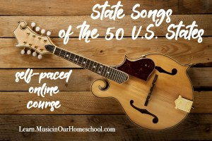 State Songs of the 50 U.S. States online course is the easiest way to include learning about the official state song of each state as you do your U.S. State Study! #homeschool #homeschoolmusic #usstatestudy #usgeography #geography #musicinourhomeschool