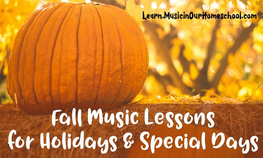 Fall Music Lessons for Holidays & Special Days Fun & quick music lessons for the fall season of September through November