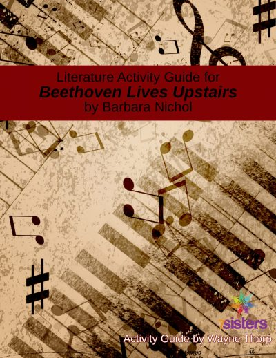 Beethoven Lives Upstairs literature guide for elementary from 7Sisters Homeschool.