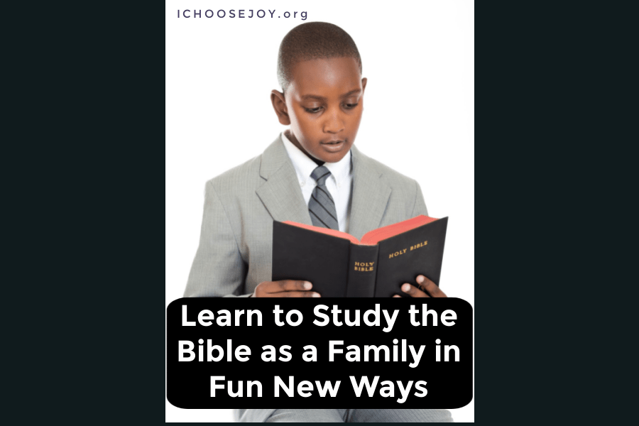 Learn to Study the Bible as a Family in Fun New Ways