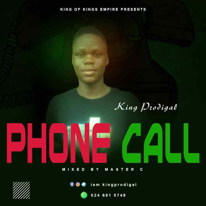 Download: King Prodigal drops 'Phone Call'(Mad Over cover)