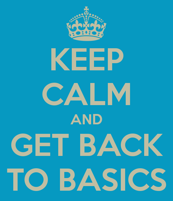 keep-calm-and-get-back-to-basics-3
