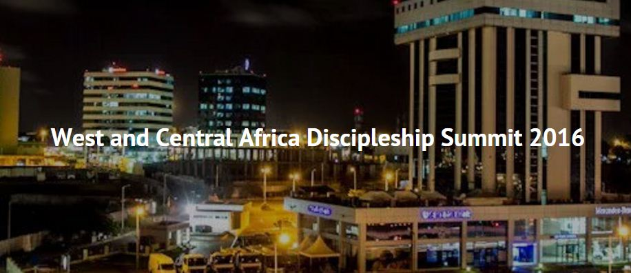 West and Central Africa Discipleship Summit 2016