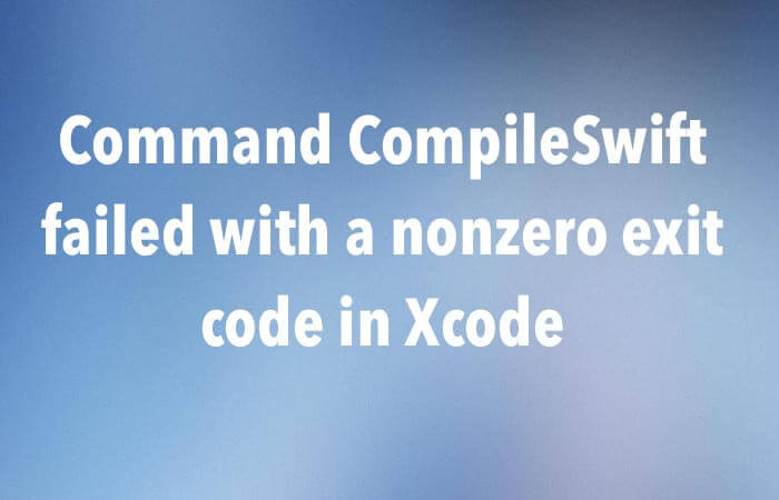 Command CompileSwift failed with a nonzero exit code in