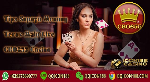 Tips Supaya Menang Terus Main Live CBO855 Casino