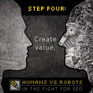 SEO Step 4: Create Value.