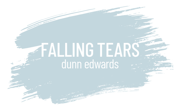 Falling Tears by Dunn Edwards