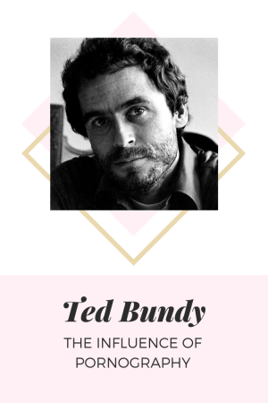 Ted Bundy Influence Pornography