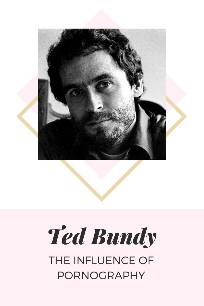 Ted Bundy Influence Pornography