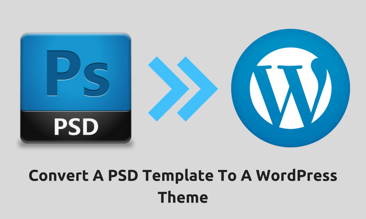 Learn How Professionals Convert A PSD Template To A WordPress Theme