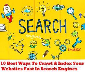 10 Best Ways To Crawl & Index Your Websites Quick