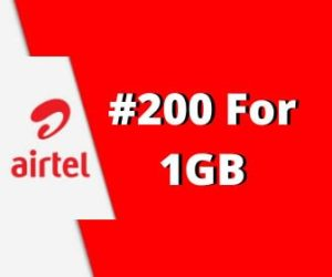 How To Subscribe To 1GB Airtel Data Bundle For 200 Naira