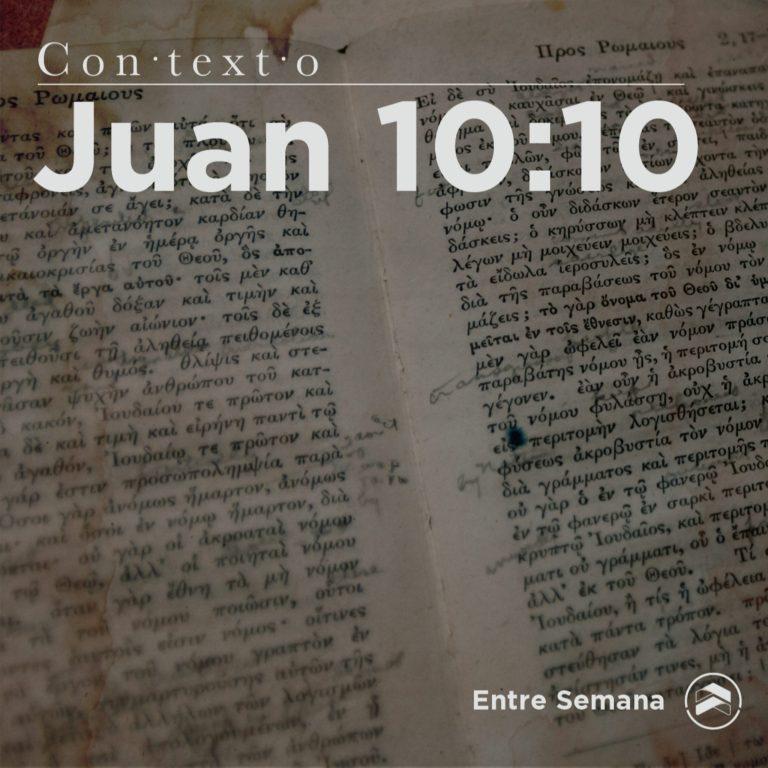 45 – Contexto: Juan 10:10