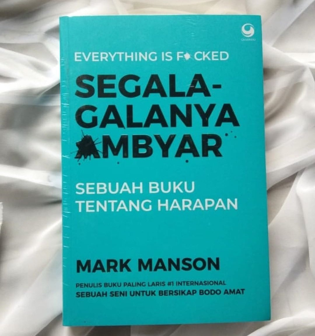 Buku Segala Galanya Ambyar Everything Is Fucked Mark Manson