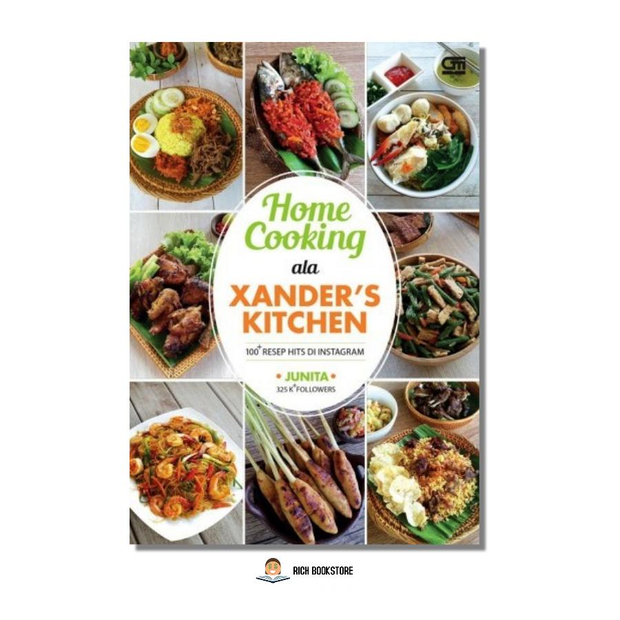 HOME COOKING ALA XANDER'S KITCHEN 100 RESEP HITS DI INSTAGRAM