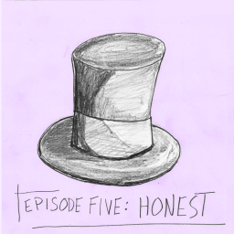 A drawing of a stove top hat on a purple background with the words episode 5; Honest