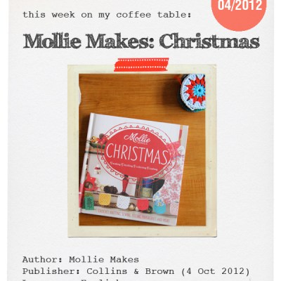 This week on my coffee table: MOLLIE MAKES: CHRISTMAS