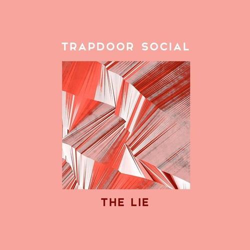Trapdoor_Social_The_Lie