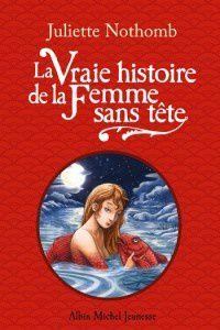 """Résultat de recherche d'images pour """"La vraie histoire de la Femme sans Tête, Albin Michel Jeunesse, 2011"""""""