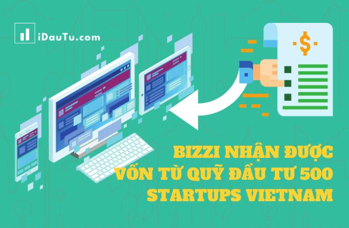 Startup công nghệ Bizzi vừa nhận được khoản đầu tư từ quỹ 500 Startups Vietnam. Nguồn: IDauTu.com