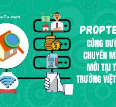 Proptech cùng bước chuyển mình mới tại thị trường Việt Nam