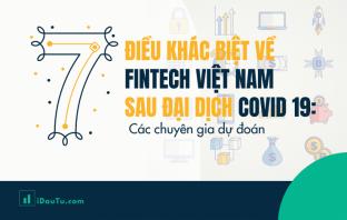 Nhận định của các chuyên gia về 7 điểm thay đổi quan trọng của FinTech Việt Nam. Nguồn: iDauTu.com