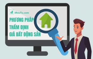 Phương pháp thẩm định giá bất động sản. Nguồn: iDauTu.com