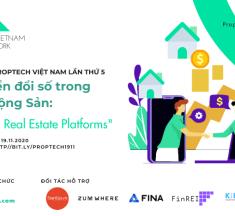 """Sự kiện Proptech lần 5: Chuyển đổi số trong Bất động sản – """"Digital Real Estate Platforms"""""""