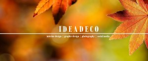 IDEADECO Make Ideas Happen @ Art, Graphic Design, Interior Design, Social Media, Web Design, Photography.