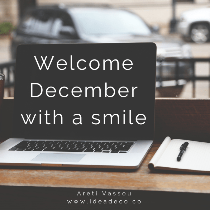 Welcome December with a smile