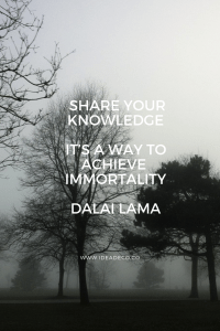 Share your knowledge, it is a way to achieve immortality