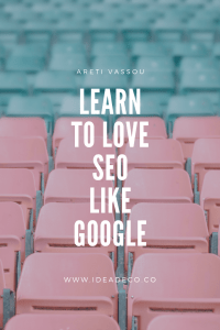 Learn to love SEO like Google