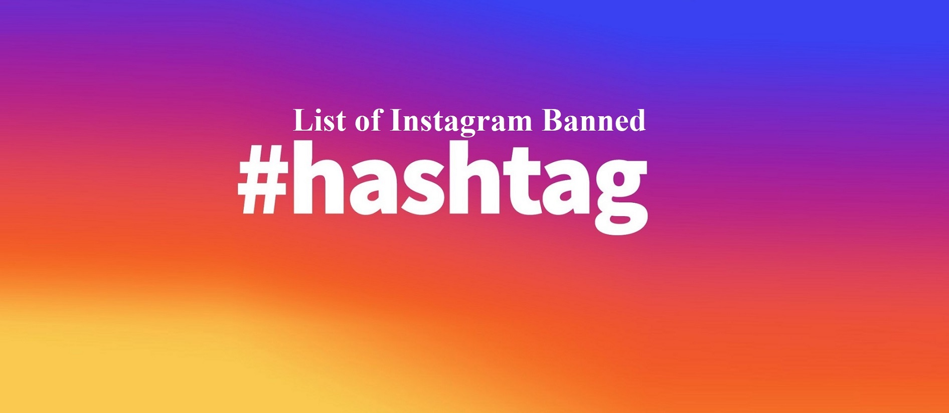 List of Instagram Banned Hashtags