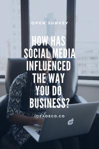How has social media influenced the way you do business?