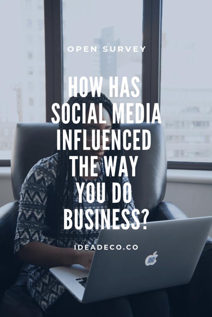 How has social media influenced the way you do business