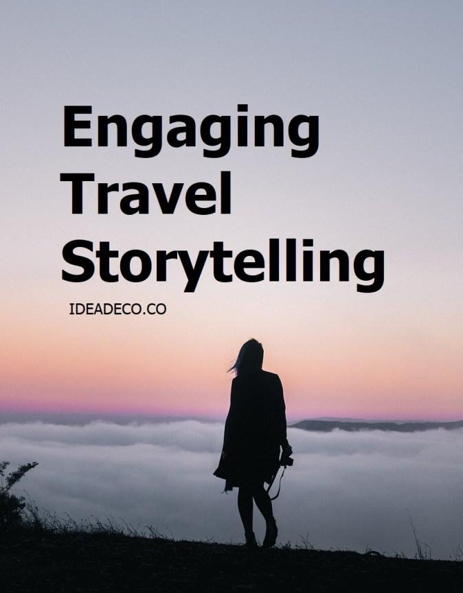 Engaging Travel Storytelling Tips