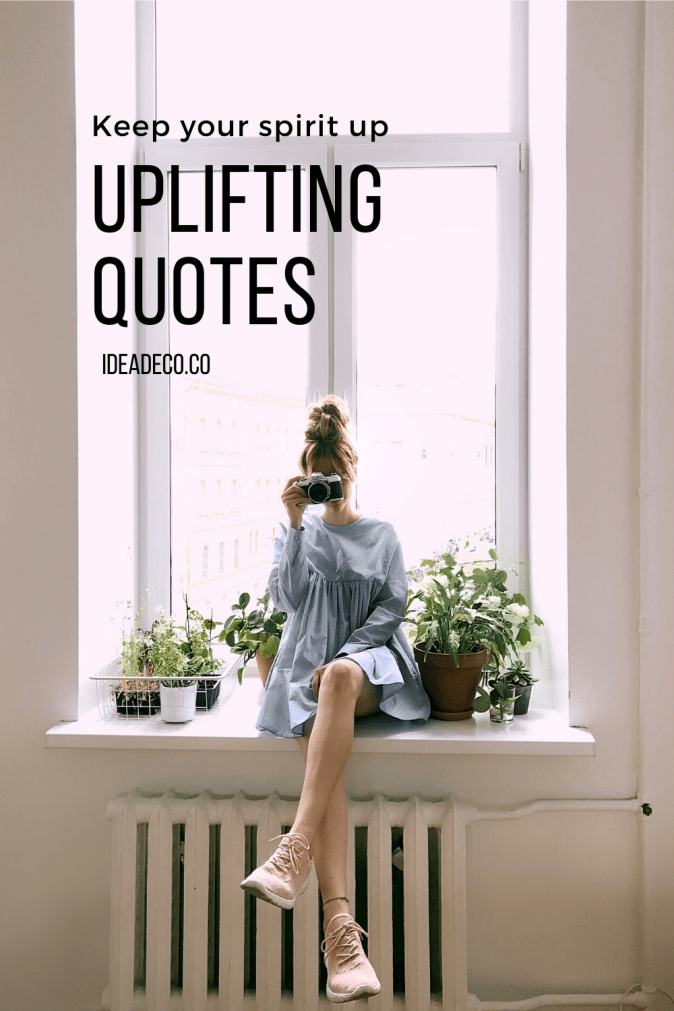 Keep your spirit up UPLIFTING QUOTES