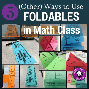 5 Ways to Use Foldables in Math Class- at ideagalaxyteacher.com