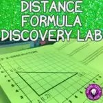 Teaching the distance formula with a discovery lab activity.