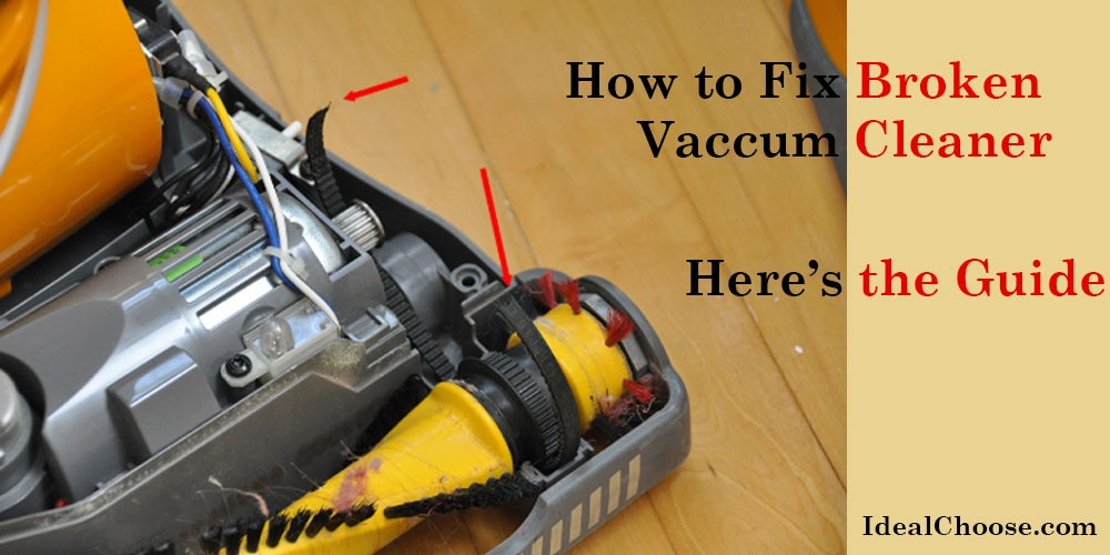 How to Fix a Vacuum Cleaner