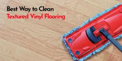 Best Way to Clean Textured Vinyl Flooring