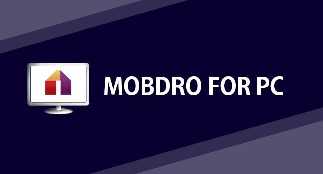 Download Mobdro For PC Laptop Mac/Windows 10/7/8.1/8/XP [2021]